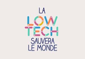 Redevenir ingénieux avec la Low- Tech